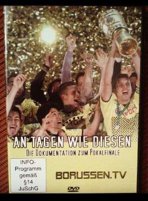 An Tagen wie diesen Die Dokumentation zum Pokalfinale Borussen.TV Cover Rezension Produkttest
