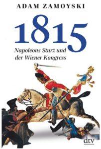 Cover Rezension 1815 Napoleons Sturz und der Wiener Kongreß Adam Zamoyski
