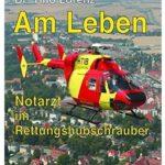 Cover Rezension Am Leben - Notarzt im Rettungshubschrauber Tino Lorenz