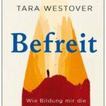 Cover Rezension Befreit Wie Bildung mir die Welt erschloss Tara Westover