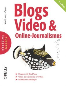 Cover Rezension Blogs, Video und Online-Journalismus Moritz mo. Sauer
