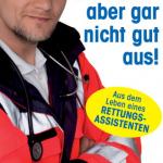 Cover Rezension Buchkritik Christian Strzoda Sie sehen aber gar nicht gut aus Aus dem Leben eines Rettungsassistenten riva Verlag München