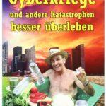 Cover Rezension Cyberkriege und andere Katastrophen besser überleben Klaus Heller