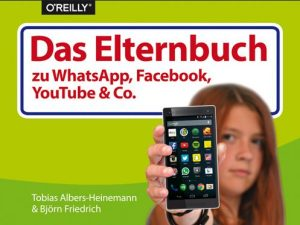 Cover Rezension Das Elternbuch zu Facebook, WhatsApp, YouTube & Co Tobias Albers-Heinemann Björn Friedrich