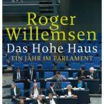 Cover Rezension Das Hohe Haus Ein Jahr im Parlament Roger Willemsen