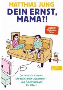 Cover Rezension Dein Ernst, Mama So peinlich kommen wir nicht mehr zusammen Matthias Jung