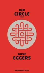 Cover Rezension Der Circle Dave Eggers Kiepenheuer & Witsch