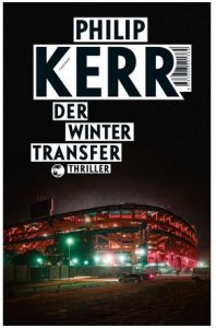 Cover Rezension Der Wintertransfer Philip Kerr