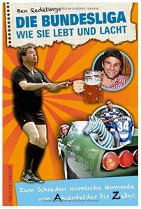 Cover Rezension Die Bundesliga, wie sie lebt und lacht Ben Redelings