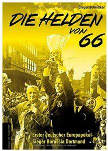 Cover Rezension Die Helden von 66 Borussia Dortmund Gregor Schnittker