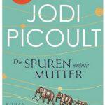 Cover Rezension Die Spuren meiner Mutter Jodi Picoult