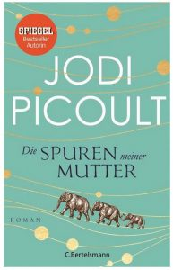 Cover Rezension Die Spuren meiner Mutter Jodi Picoult