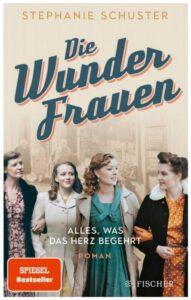 Cover Rezension Die Wunderfrauen Alles, was das Herz begehrt Stephanie Schuster