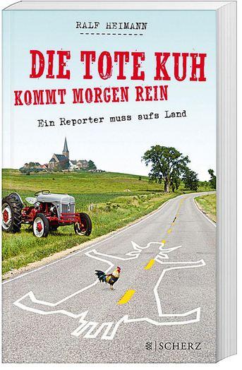 Cover Rezension Die tote Kuh kommt morgen rein Ralf Heimann