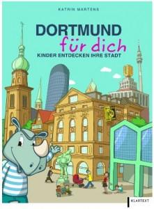 Cover Rezension Dortmund für dich Kinder entdecken ihre Stadt Klartext Verlag
