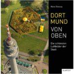 Cover Rezension Dortmund von oben Die schönsten Luftbilder der Stadt Hans Blossey