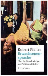 Cover Rezension Erwachsenensprache Robert Pfaller