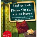 Cover Rezension Füllen Sie sich wie zu Hause Bastian Sick