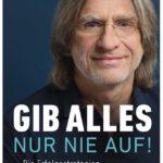 Cover Rezension Gib alles - nur nie auf! Norbert Elgert
