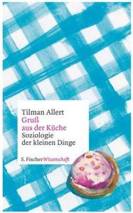 Cover Rezension Gruß aus der Küche Tilman Allert
