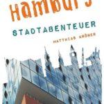 Cover Rezension Hamburg - Stadtabenteuer Reiseführer Matthias Kröner