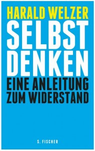 Cover Rezension Harald Welzer Selbst denken Eine Anleitung zum Widerstand Amazon