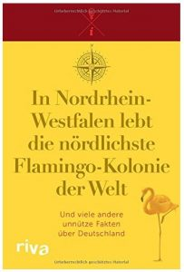 Cover Rezension In Nordrhein-Westfalen lebt die nördlichste Flamingo-Kolonie der Welt riva Verlag