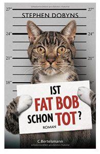 Cover Rezension Ist Fat Bob schon tot Stephen Dobyns