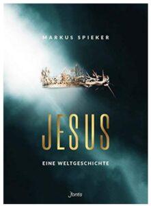 Cover Rezension Jesus. Eine Weltgeschichte Markus Spieker