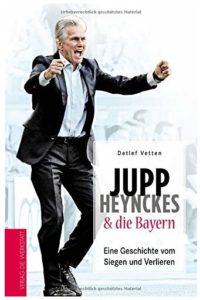 Cover Rezension Jupp Heynckes und die Bayern Detlef Vetten