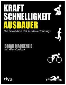 Cover Rezension Kraft, Schnelligkeit, Ausdauer Brian MacKenzie