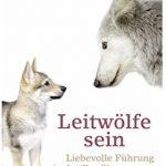 Cover Rezension Leitwölfe sein Liebevolle Führung in der Familie Jesper Juul