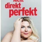 Cover Rezension Nicht direkt perfekt Die nackte Wahrheit übers Frausein Nicole Jäger