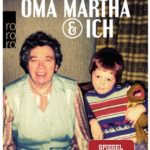 Cover Rezension Oma Martha & ich Marco Göllner