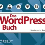 Cover Rezension Produkttest Test Das WordPress Buch Moritz mo Sauer O'Reilly