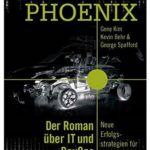 Cover Rezension Projekt Phoenix Roman über IT und DevOps Gene Kim Kevin Behr George Spafford
