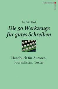 Cover Rezension Roy Peter Clark Die 50 Werkzeuge für gutes Schreiben