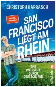 Cover Rezension San Francisco liegt am Rhein Eine Weltreise durch Deutschland Christoph Karrasch