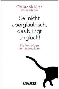 Cover Rezension Sei nicht abergläubisch, das bringt Unglück! Christoph Kuch Florian Severin