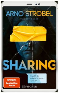 Cover Rezension Sharing – Willst du wirklich alles teilen Arno Strobel