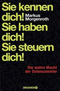 Cover Rezension Sie kennen dich! Sie haben dich! Sie steuern dich! Markus Morgenroth