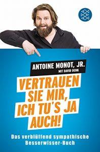 Cover Rezension Vertrauen Sie mir, ich tu's ja auch! Antoine Monot Jr