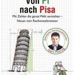 Cover Rezension Von Pi nach Pisa Mit Zahlen die ganze Welt verstehen Gert Mittring