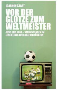 Cover Rezension Vor der Glotze zum Weltmeister Joachim Staat