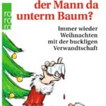 Cover Rezension Was macht der Mann da unterm Baum Dietmar Bittrich