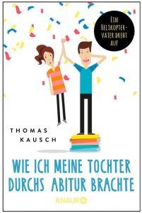 Cover Rezension Wie ich meine Tochter durchs Abitur brachte Thomas Kausch