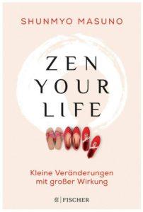 Cover Rezension Zen your life Kleine Veränderungen mit großer Wirkung Shunmyo Masuno