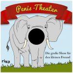 Cover riva Verlag Penis-Theater Die große Show für den kleinen Freund