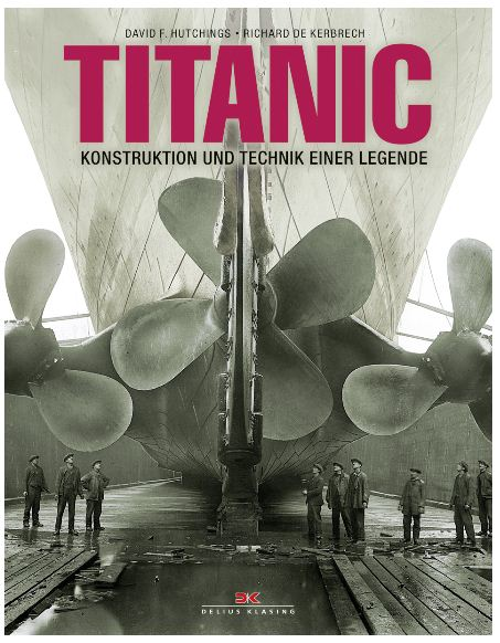David F. Hutchings  Richard de Kerbrech Titanic Konstruktion und Technik einer Legende Delius Klasing Cover Rezension