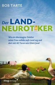 Der Land-Neurotiker Bob Tarte Landleben Tiere